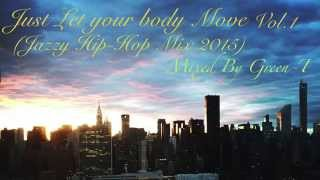 In Ya Mellow Toneシリーズ好きオススメ! Just Let Your Body Move Vol.1 (Jazzy Hip-Hop, 日本語ラップ) Mixed By Green-T