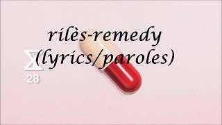Rilès  Remedy(lyricsparoles)