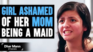 Girl Ashamed Of Mom Being A Maid Until She Learns A Valuable Lesson | Dhar Mann