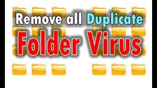 How to Remove a Duplicate Folder Virus |  How to remove folder exe virus from computer