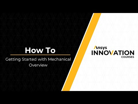 Getting Started with Ansys Mechanical — Course Overview - YouTube