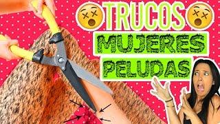 10 TRUCOS PARA MUJERES PELUDAS COMO YO!