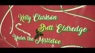 Musik-Video-Miniaturansicht zu Under The Mistletoe Songtext von Kelly Clarkson & Brett Eldredge