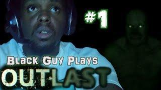 Black Guy Plays Outlast -  Part 1 - Outlast PS4 Gameplay Walkthrough