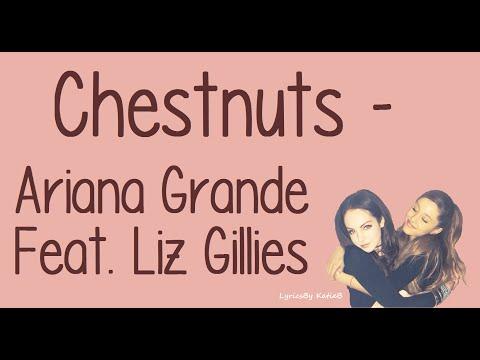 Chestnuts (With Lyrics) - Ariana Grande Feat  Liz Gillies