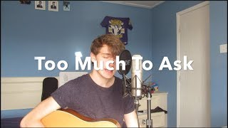 Too Much To Ask - Arctic Monkeys Cover