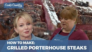 How To Make Perfectly Grilled Porterhouse Steaks