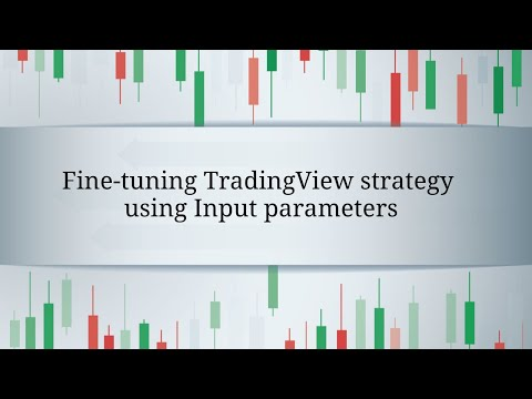 Download Fine Tuning Tradingview Strategy Using Input Parameters
