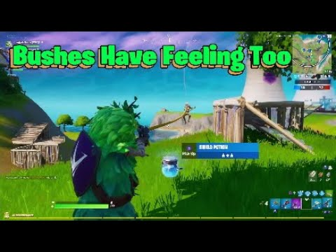 Bushes Have Feeling Too | Fortnite Chapter 2