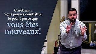CHRÉTIENS, VOUS POUVEZ COMBATTRE LE PÉCHÉ...