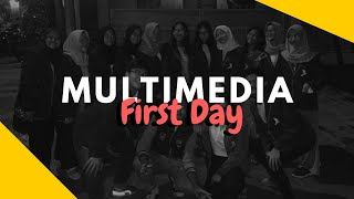 MULTIMEDIA FIRST DAY!