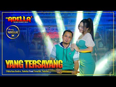 YANG TERSAYANG - Difarina Adella Feat. Fendik Adella - OM ADELLA