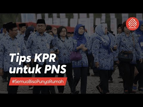 Tips KPR untuk PNS