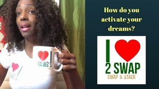 How do you activate your dreams?