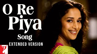 O Re Piya Song | Extended Version | Aaja Nachle | Madhuri