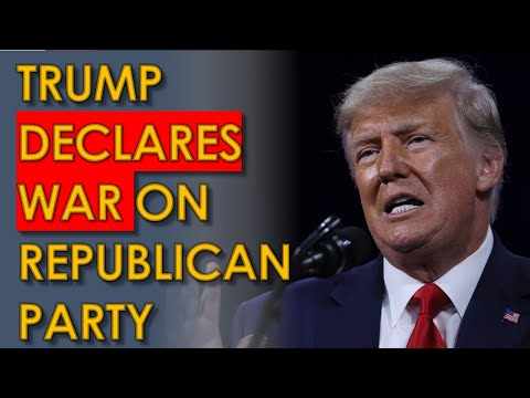 Trump Declares WAR on The Republican Party; could Destroy them in 2022
