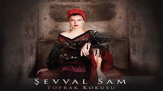 Şevval Sam - Ben Denizde Bir Gemi - [ Toprak Kokusu © 2015 Kalan Müzik ]