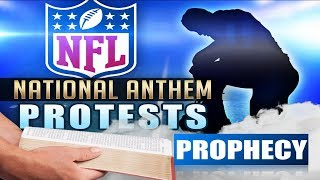 NFL PROTESTS IN PROPHECY!