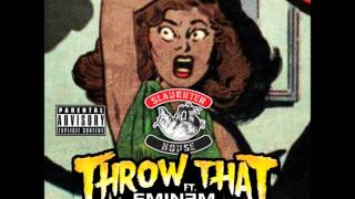 Slaughterhouse Throw That (feat. Eminem)