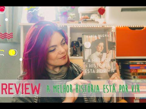 Review a melhor história está por vir, Maria Dueñas
