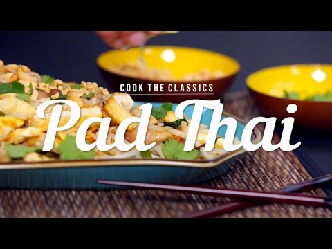 How to Make Classic Pad Thai | Cook the Classics