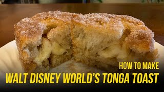 How To Make Walt Disney Worlds Tonga Toast