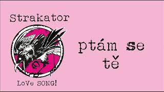 Video Strakator - Love Song