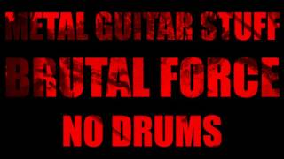 No Drums Metal // Drumless Backing Track (Brutal Force) 80 BPM