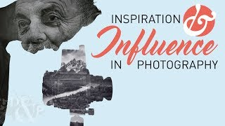 Your Work Matters. Photography Motivation, Influence, & Inspiration