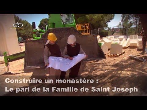 Bâtir un monastère : Le pari de la Famille de Saint Joseph