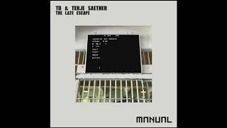 TD & Terje Saether   The Late Escape (Praveen Achary Remix)