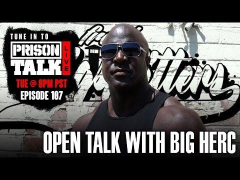 Open Talk with Big Herc - Prison Talk Live Stream E107