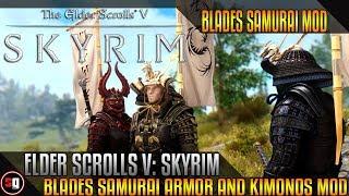 Skyrim - Blades Samurai Armor and Kimonos Mod