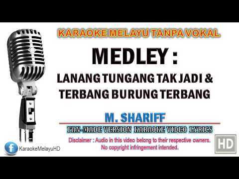 M. Shariff - Lanang Tunang Tak Jadi & Terbang Burung Terbang | Karaoke Tanpa Vokal | Lirik Video HD Mp3