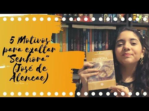 5 Motivos para exaltar Senhora (José de Alencar)