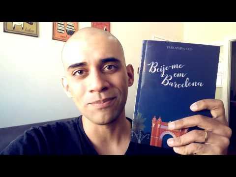 EDITAIS DA CULTURA: Literatura | Beije-me em Barcelona, de Fabio Reis