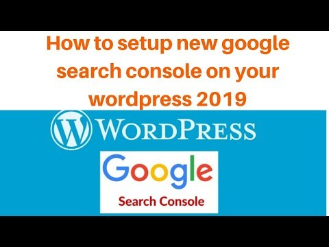 How to setup new google search console on your wordpress 2019