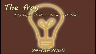 The Fray - Hundred (Live at City Lights Pavilion 2006) [HQ]