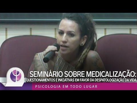 Seminário sobre Medicalização: questionamentos e iniciativas em favor da despatologização da vida