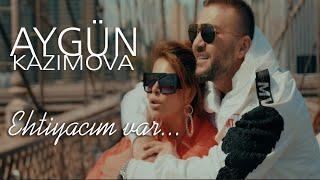 Aygün Kazımova - Ehtiyacım Var (Official Music Video 2019)