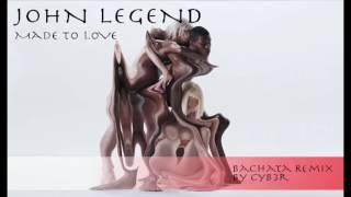 John Legend - Made To Love (DJ Cyber T Bachata Remix )
