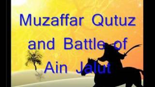 Muzaffar Saifuddin Qutuz and The Battle of Ain Jalut (01/04)