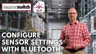 Sensor Switch VLP Mobile App - Configure Sensor Settings with Bluetooth