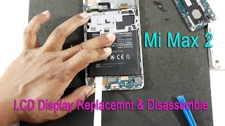 Xiaomi Mi Max 2 LCD Display Replacement & Disassembly