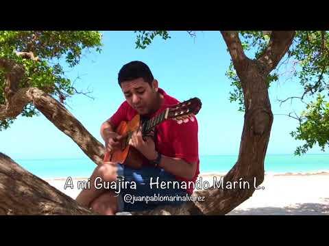 A Mi Guajira Juan Pablo Marín