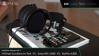 Hifiman Sundara im Test VS Sony WH 1000 VS NuPro A300 | Kopfhörer-Odyssee Teil 1