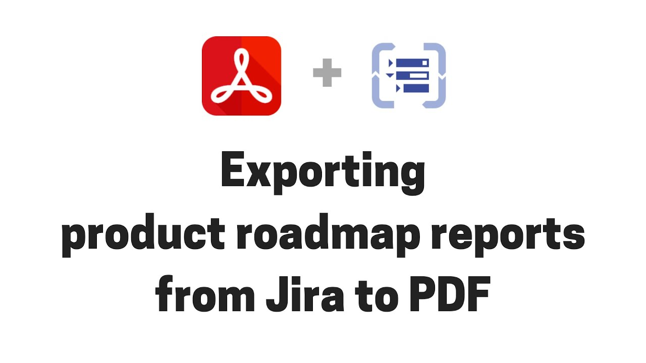 Exporting product roadmap reports from Structure for Jira to PDF