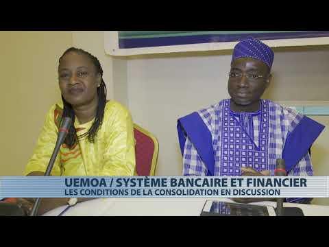 Des discussions pour la consolidation du système bancaire et financier de l'UEMOA Des discussions pour la consolidation du système bancaire et financier de l'UEMOA