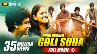 Goli Soda New Hindi Dubbed Full Movie | Kishore, Sree Raam, Vinodhkumar(dot)  | Full HD