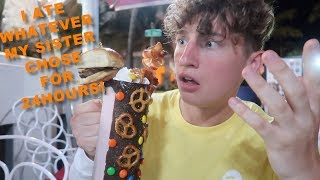 MY SISTER CONTROLLED WHAT I ATE FOR 24HOURS!!